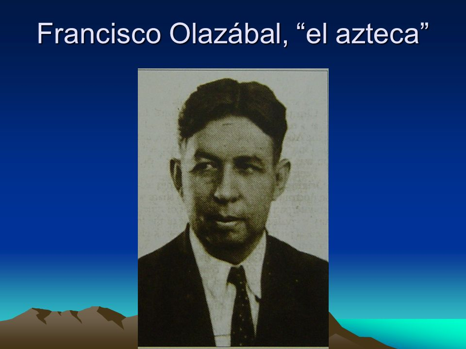 Francisco Olazábal, el azteca