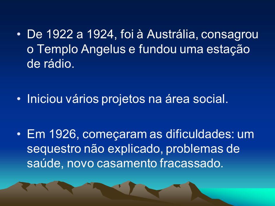 De 1922 a 1924, foi à Austrália, consagrou o Templo Angelus e fundou uma estação de rádio.