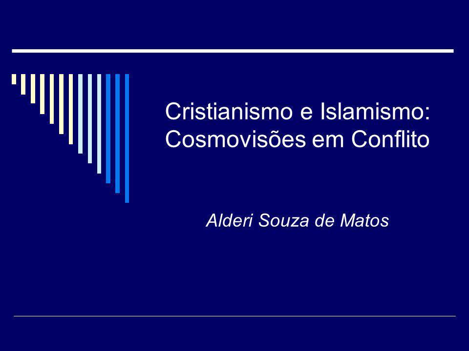 Cristianismo e Islamismo: Cosmovisões em Conflito Alderi Souza de Matos