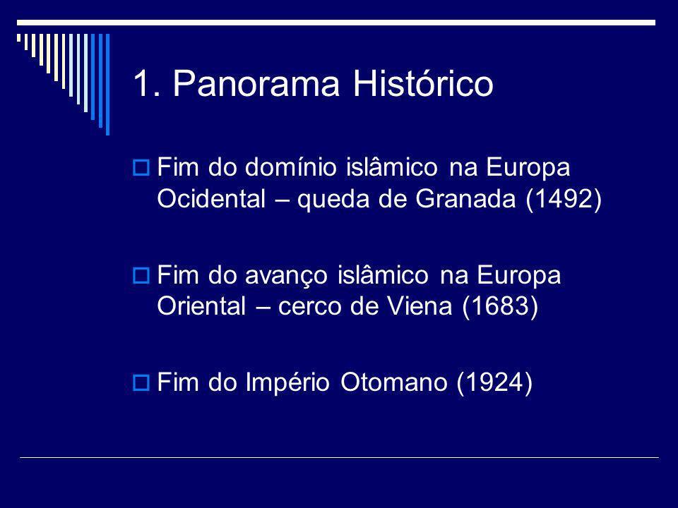 1. Panorama Histórico Fim do domínio islâmico na Europa Ocidental – queda de Granada (1492)