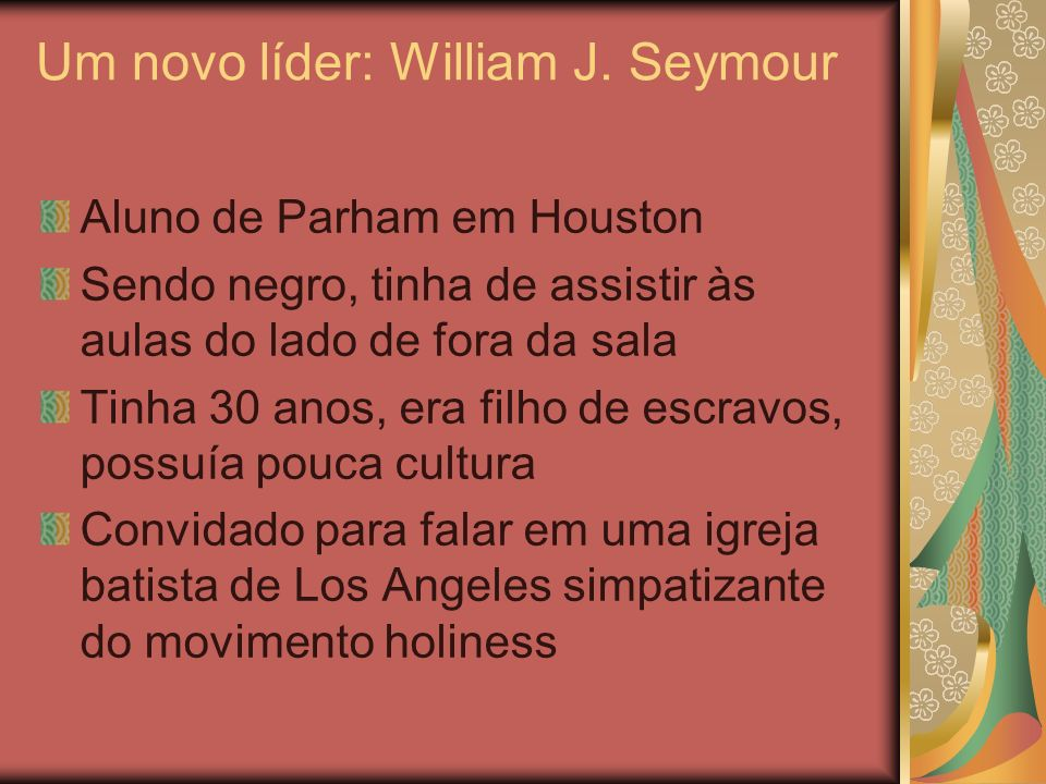 Um novo líder: William J. Seymour