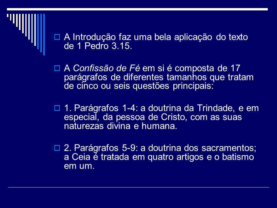 A Introdução faz uma bela aplicação do texto de 1 Pedro 3.15.