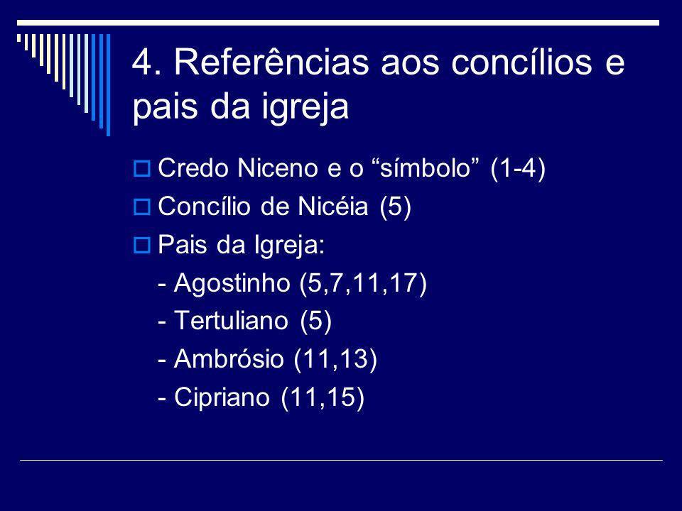 4. Referências aos concílios e pais da igreja