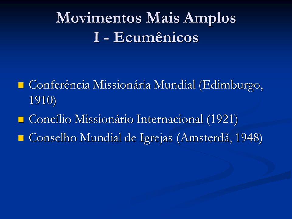 Movimentos Mais Amplos I - Ecumênicos