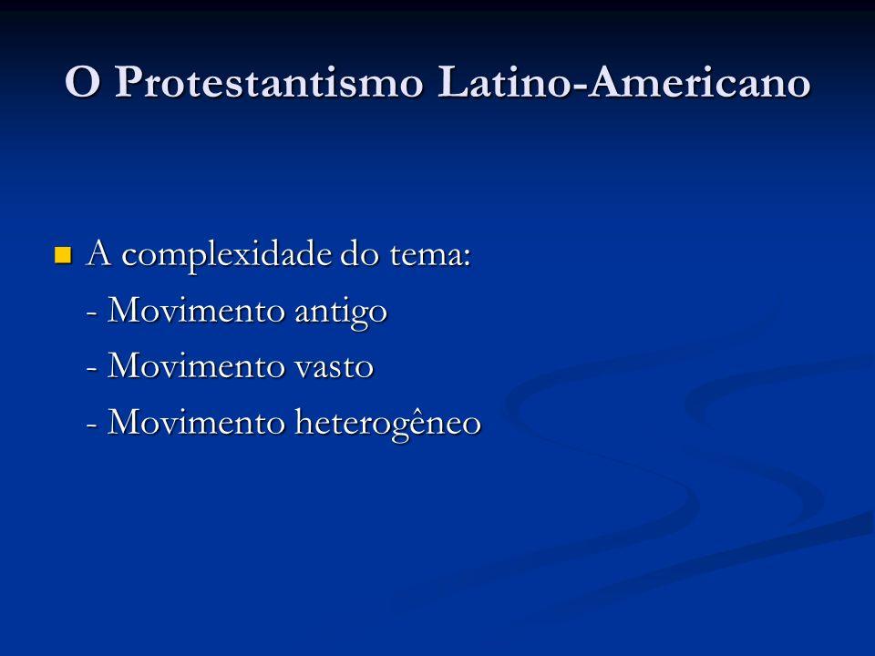 O Protestantismo Latino-Americano