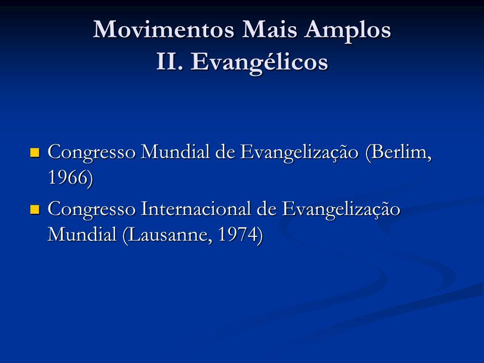 Movimentos Mais Amplos II. Evangélicos