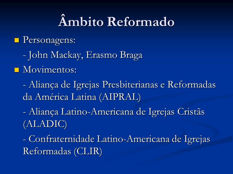 Âmbito Reformado Personagens: - John Mackay, Erasmo Braga Movimentos: