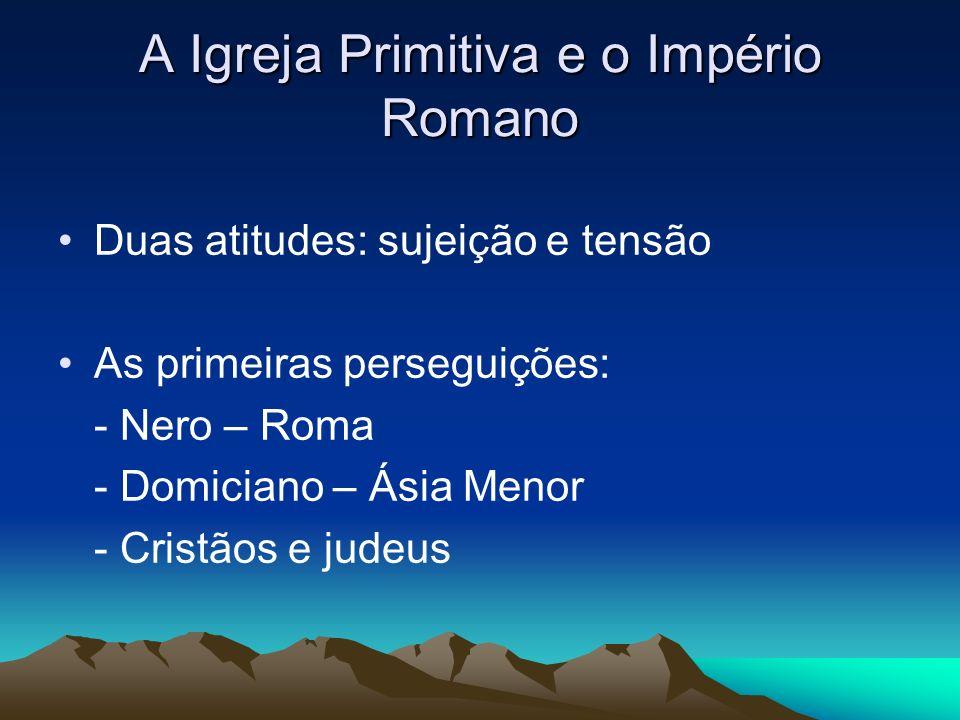 A Igreja Primitiva e o Império Romano
