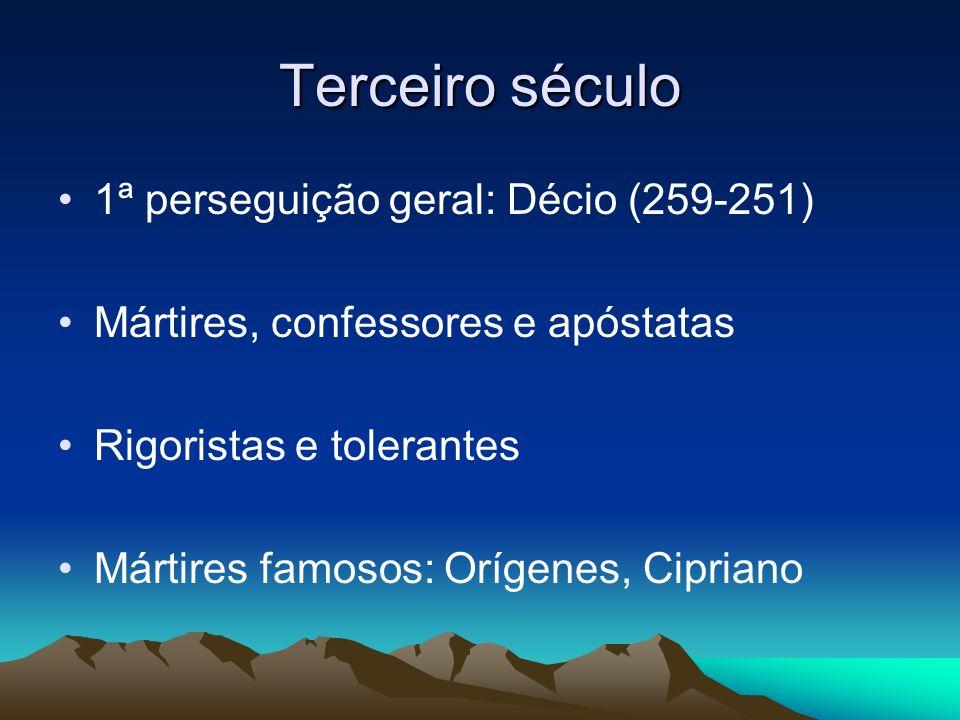 Terceiro século 1ª perseguição geral: Décio (259-251)