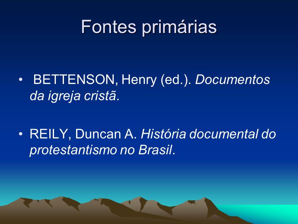 Fontes primárias BETTENSON, Henry (ed.). Documentos da igreja cristã.