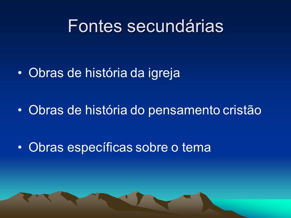 Fontes secundárias Obras de história da igreja