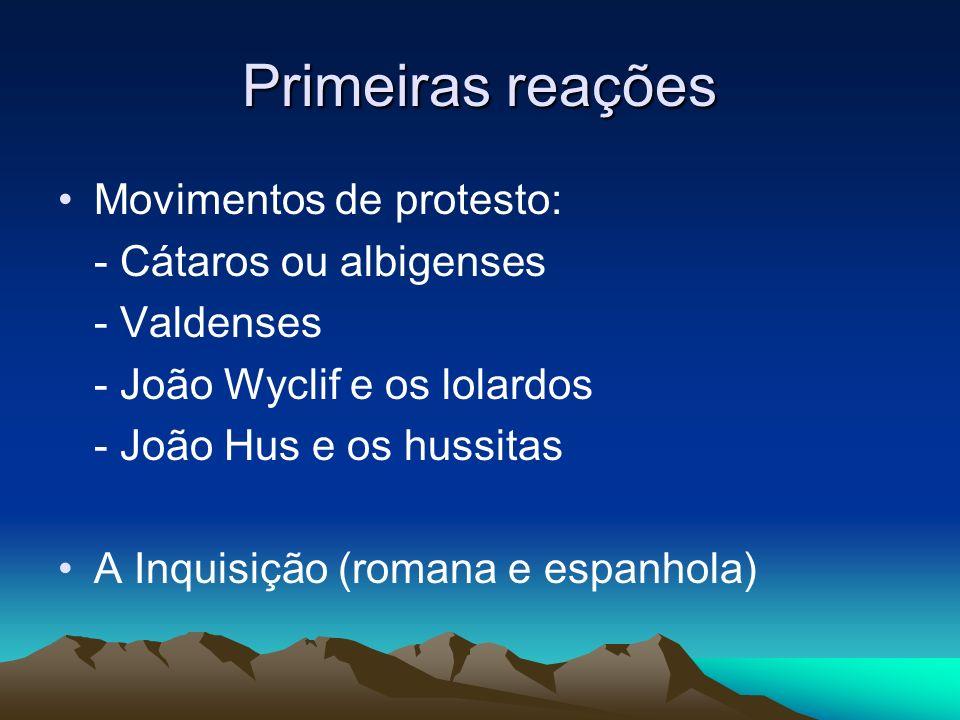 Primeiras reações Movimentos de protesto: - Cátaros ou albigenses