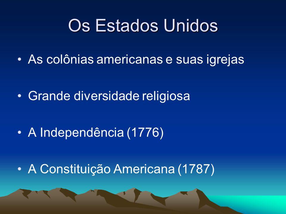 Os Estados Unidos As colônias americanas e suas igrejas