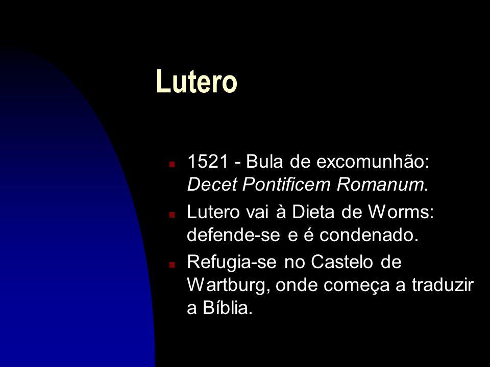 Lutero 1521 - Bula de excomunhão: Decet Pontificem Romanum.