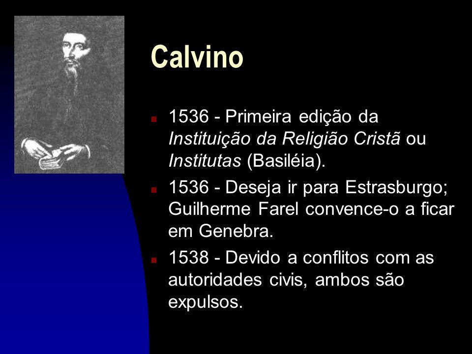 Calvino 1536 - Primeira edição da Instituição da Religião Cristã ou Institutas (Basiléia).