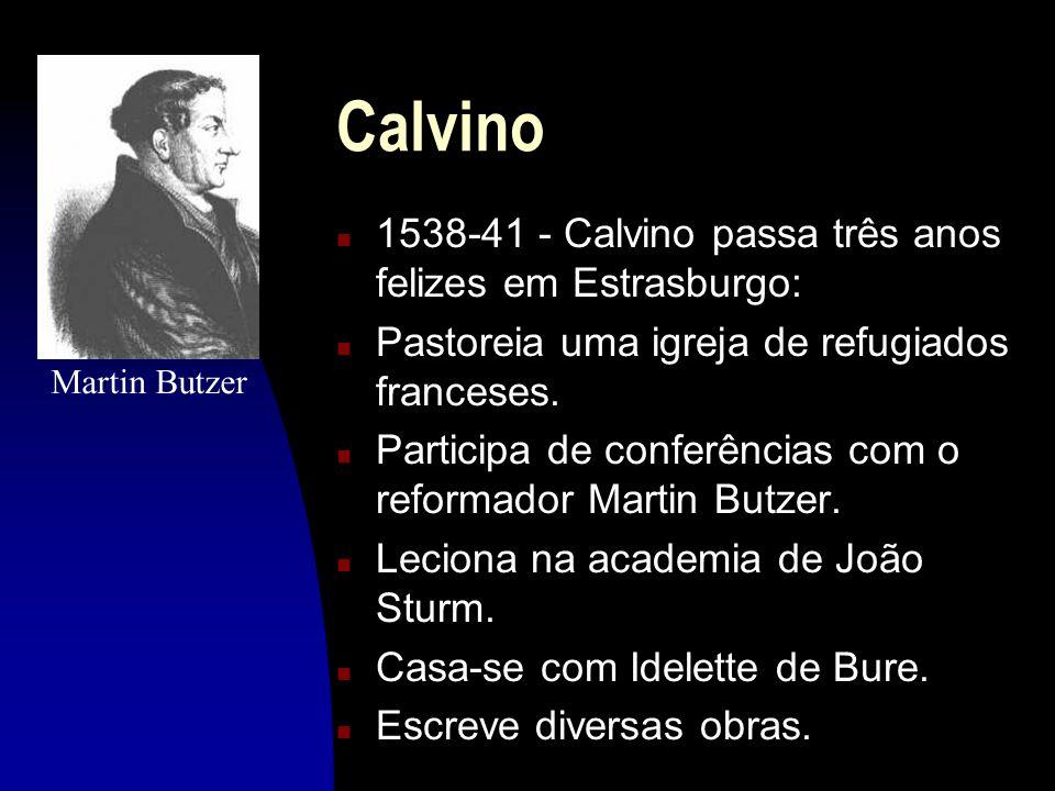Calvino 1538-41 - Calvino passa três anos felizes em Estrasburgo: