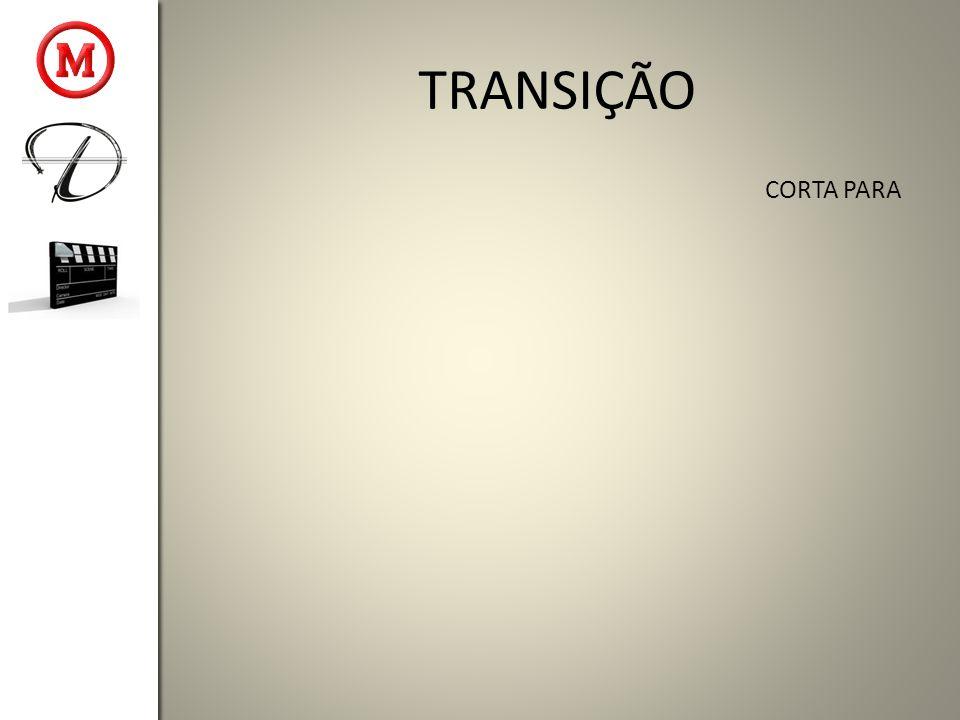 TRANSIÇÃO CORTA PARA