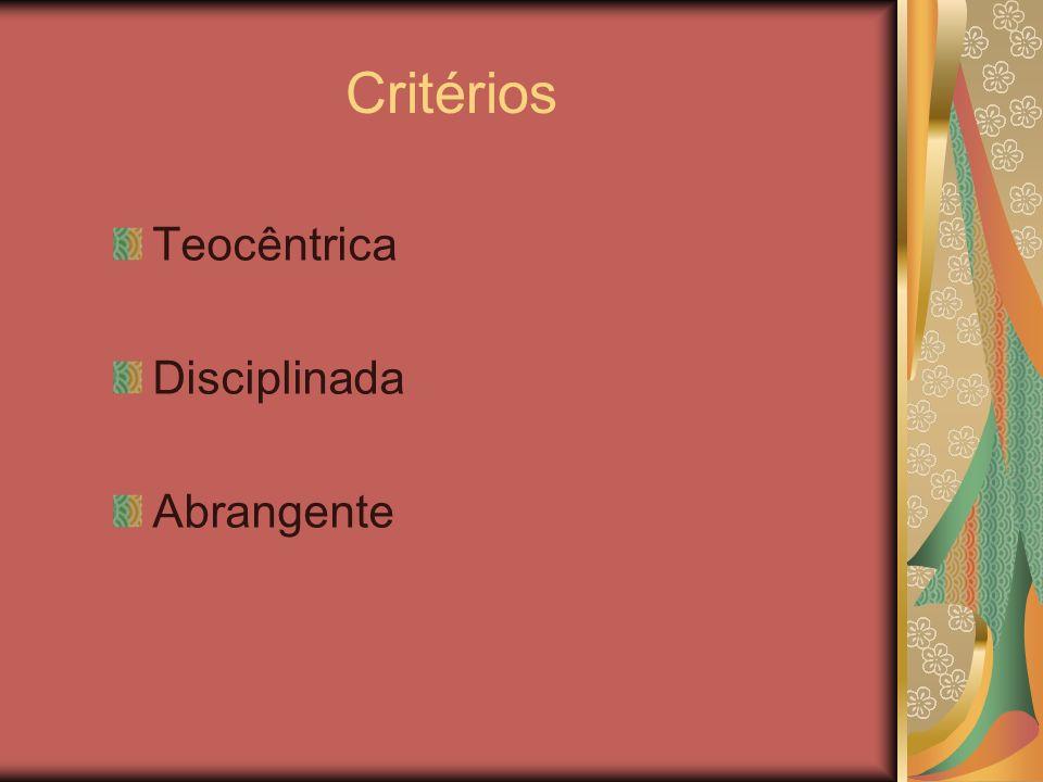 Critérios Teocêntrica Disciplinada Abrangente
