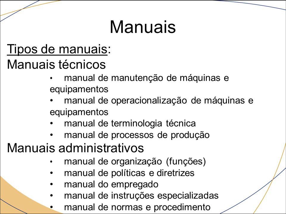 Manuais Tipos de manuais: Manuais técnicos Manuais administrativos
