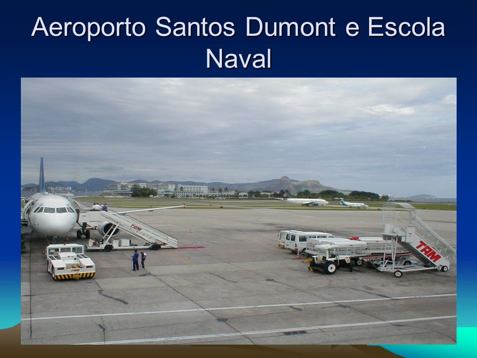 Aeroporto Santos Dumont e Escola Naval