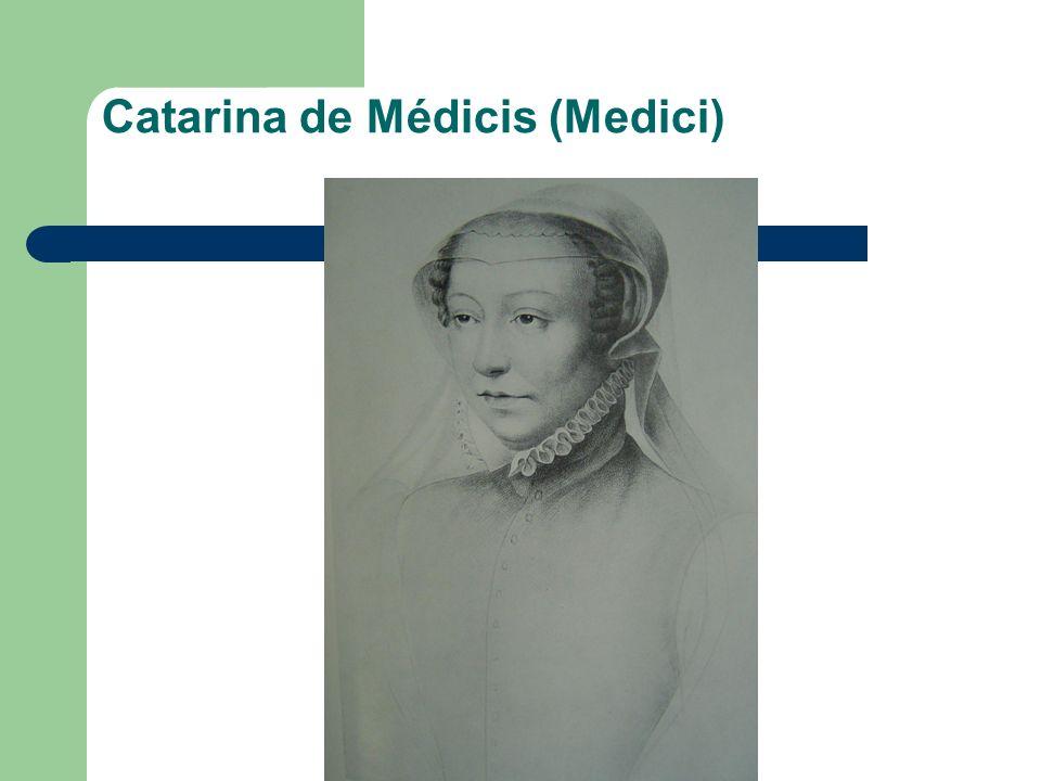 Catarina de Médicis (Medici)