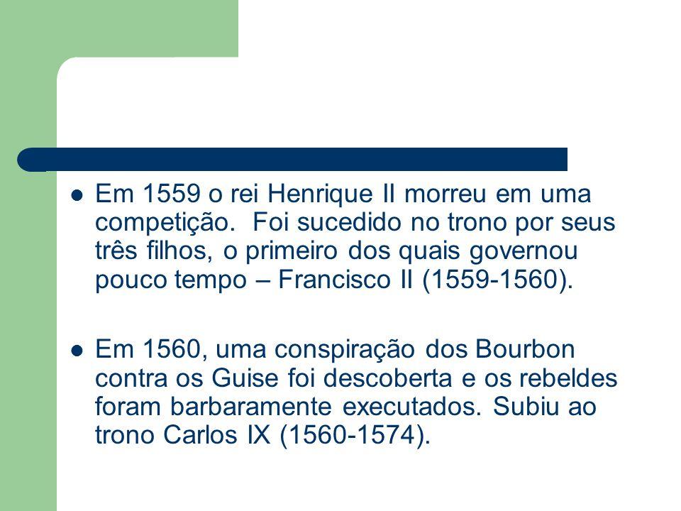 Em 1559 o rei Henrique II morreu em uma competição