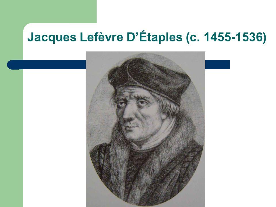 Jacques Lefèvre D'Étaples (c. 1455-1536)