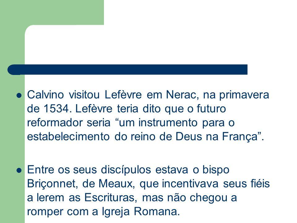 Calvino visitou Lefèvre em Nerac, na primavera de 1534