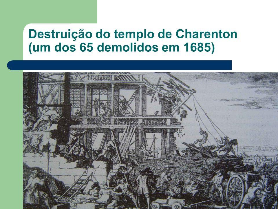 Destruição do templo de Charenton (um dos 65 demolidos em 1685)