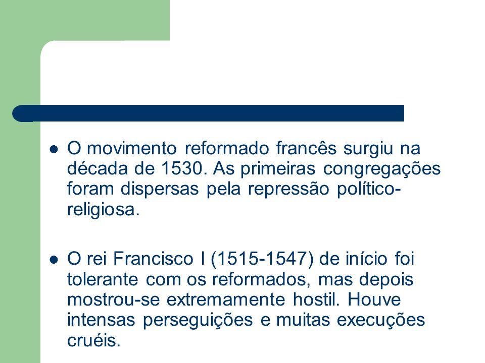 O movimento reformado francês surgiu na década de 1530