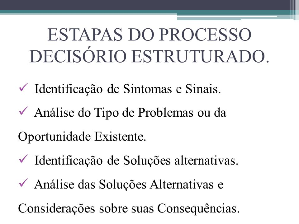 ESTAPAS DO PROCESSO DECISÓRIO ESTRUTURADO.