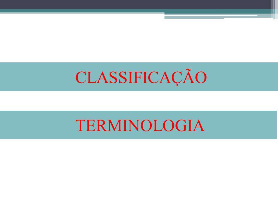 CLASSIFICAÇÃO TERMINOLOGIA