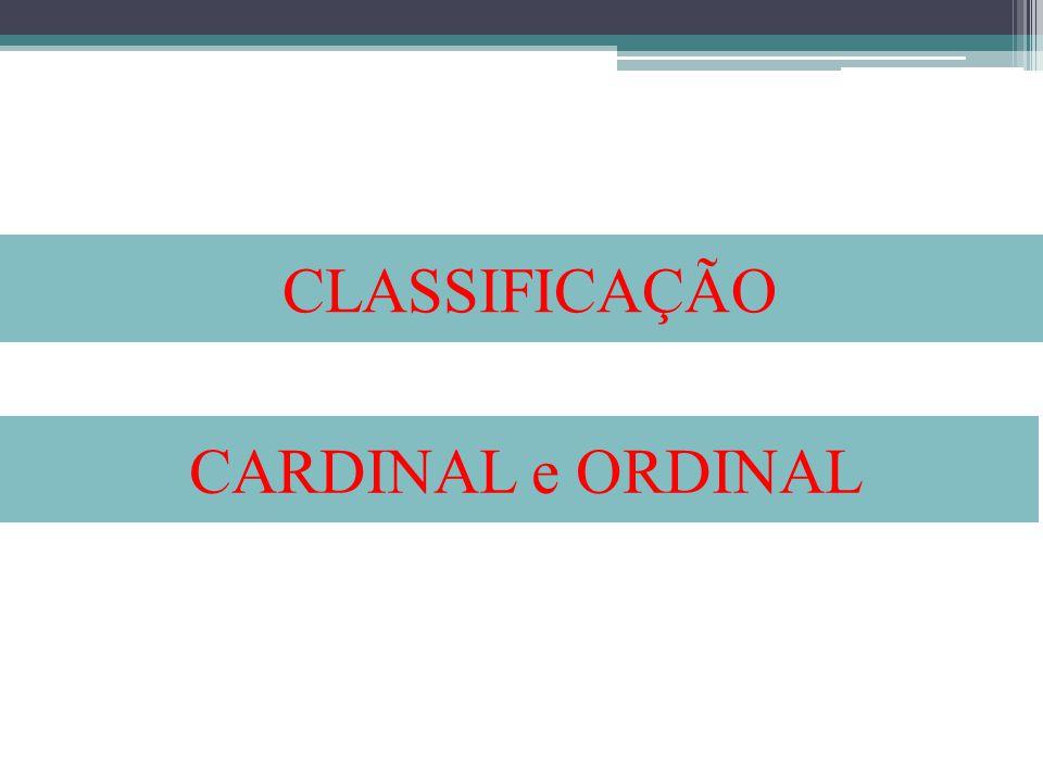 CLASSIFICAÇÃO CARDINAL e ORDINAL