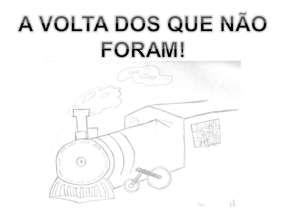 A VOLTA DOS QUE NÃO FORAM!