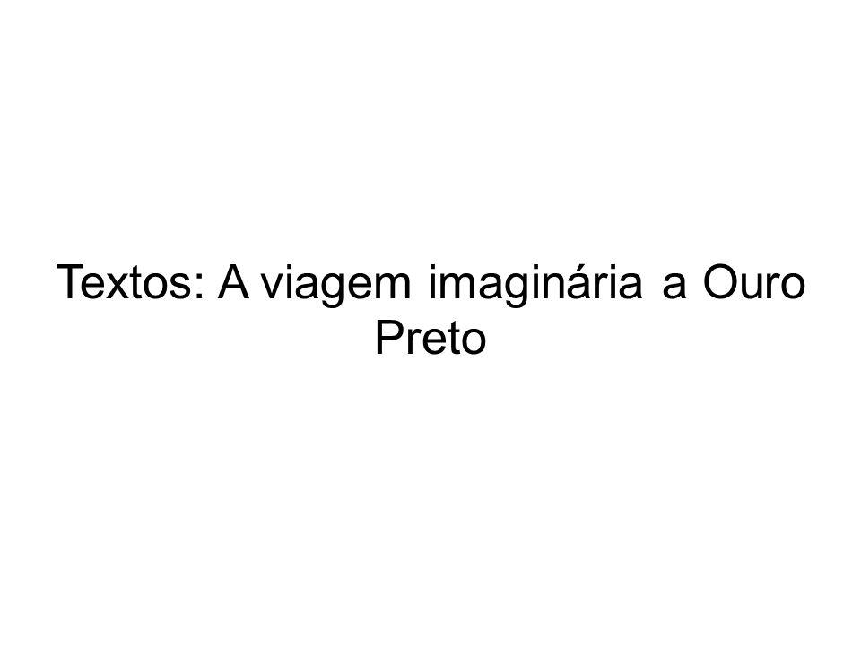 Textos: A viagem imaginária a Ouro Preto