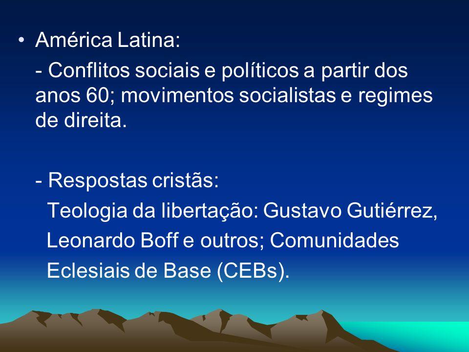 América Latina: - Conflitos sociais e políticos a partir dos anos 60; movimentos socialistas e regimes de direita.