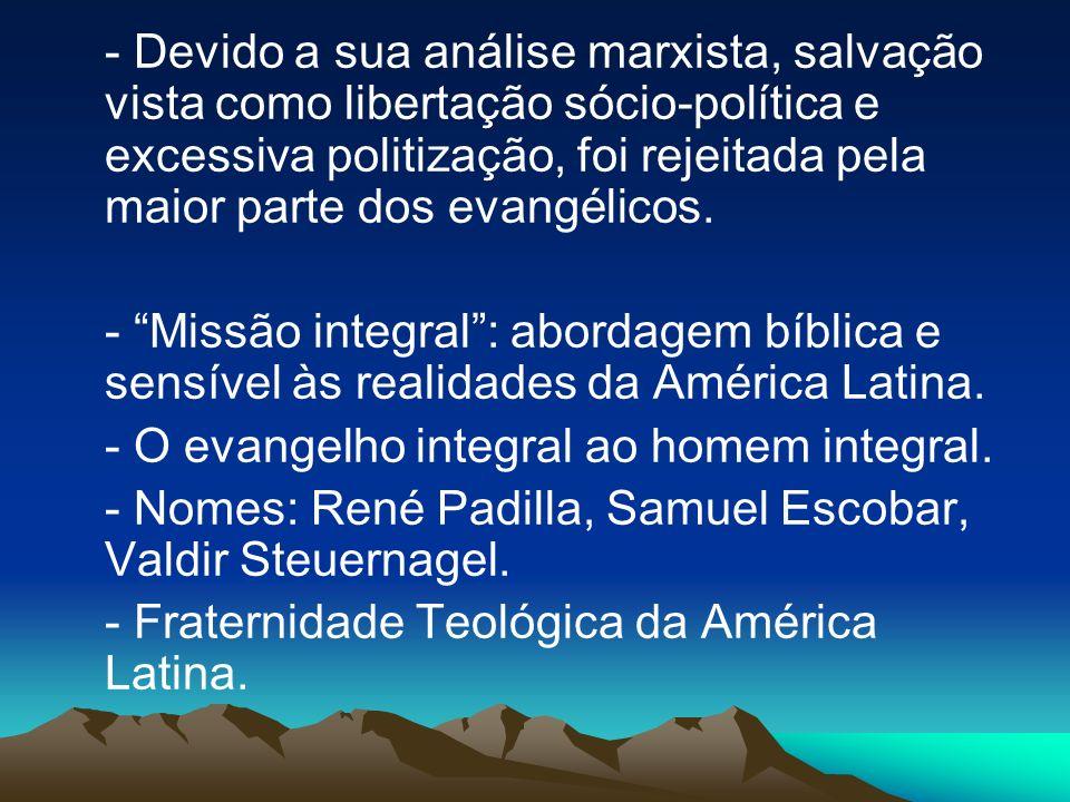 - Devido a sua análise marxista, salvação vista como libertação sócio-política e excessiva politização, foi rejeitada pela maior parte dos evangélicos.