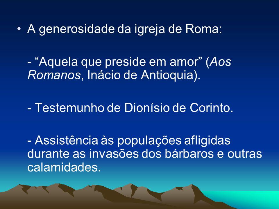 A generosidade da igreja de Roma: