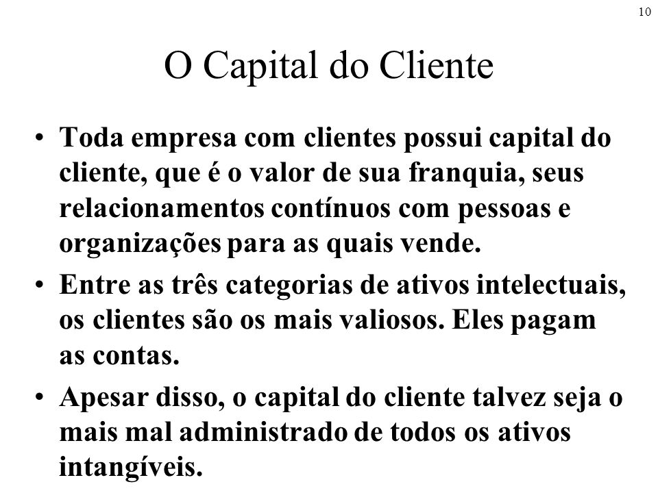 O Capital do Cliente