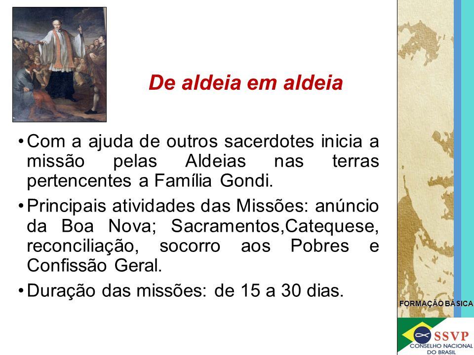De aldeia em aldeia Com a ajuda de outros sacerdotes inicia a missão pelas Aldeias nas terras pertencentes a Família Gondi.