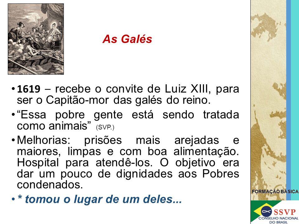 As Galés 1619 – recebe o convite de Luiz XIII, para ser o Capitão-mor das galés do reino.