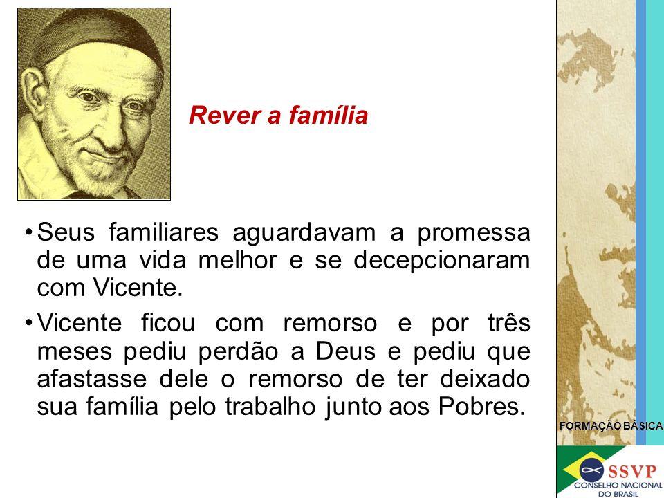 Rever a família Seus familiares aguardavam a promessa de uma vida melhor e se decepcionaram com Vicente.