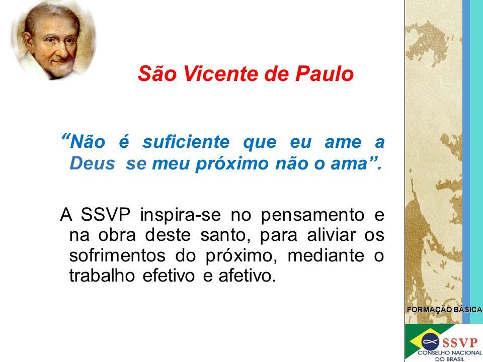 São Vicente de Paulo Não é suficiente que eu ame a Deus se meu próximo não o ama .