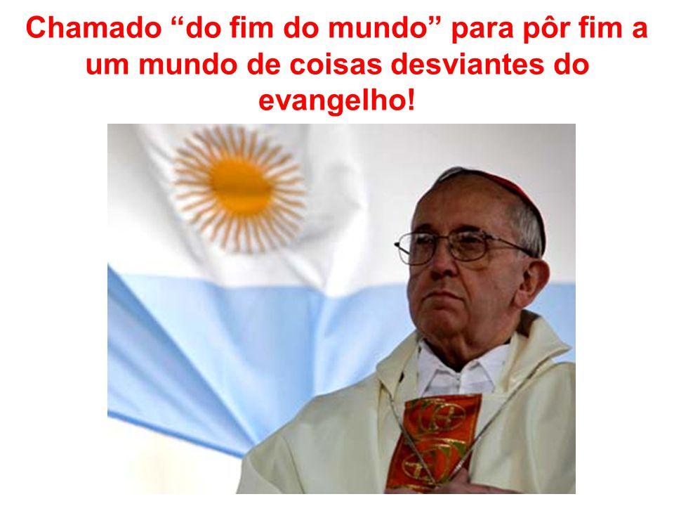 Chamado do fim do mundo para pôr fim a um mundo de coisas desviantes do evangelho!