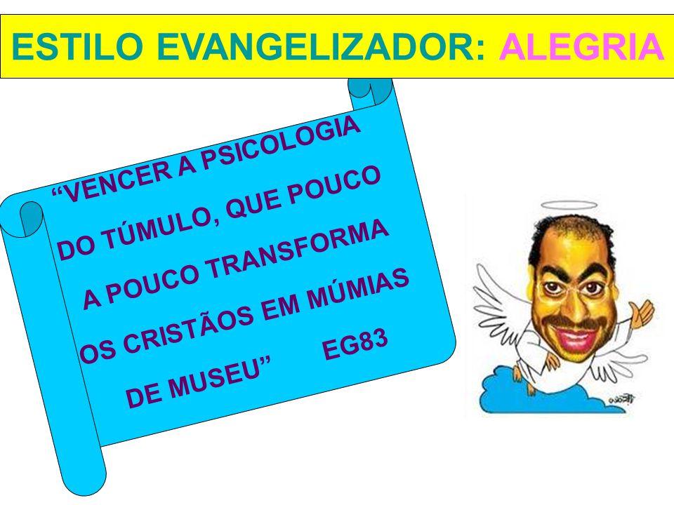 ESTILO EVANGELIZADOR: ALEGRIA