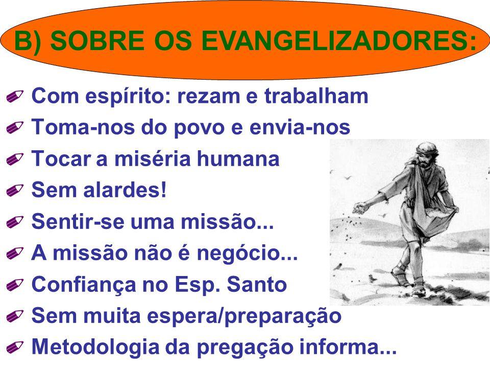 B) SOBRE OS EVANGELIZADORES: