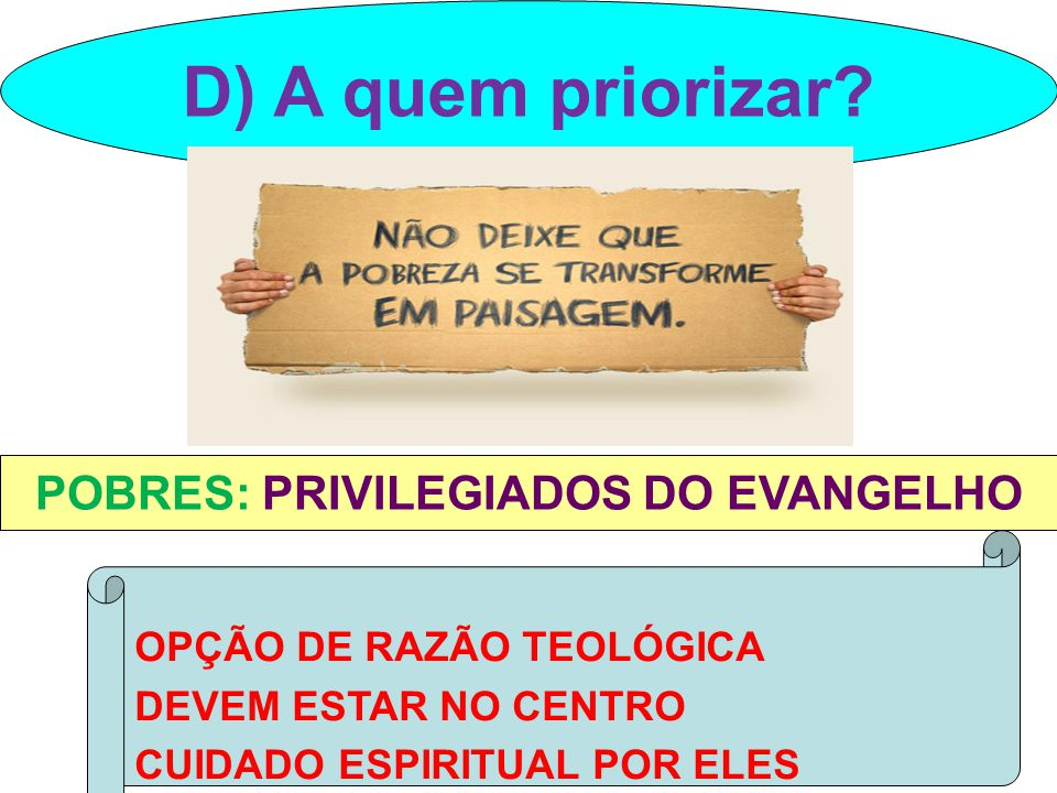 POBRES: PRIVILEGIADOS DO EVANGELHO