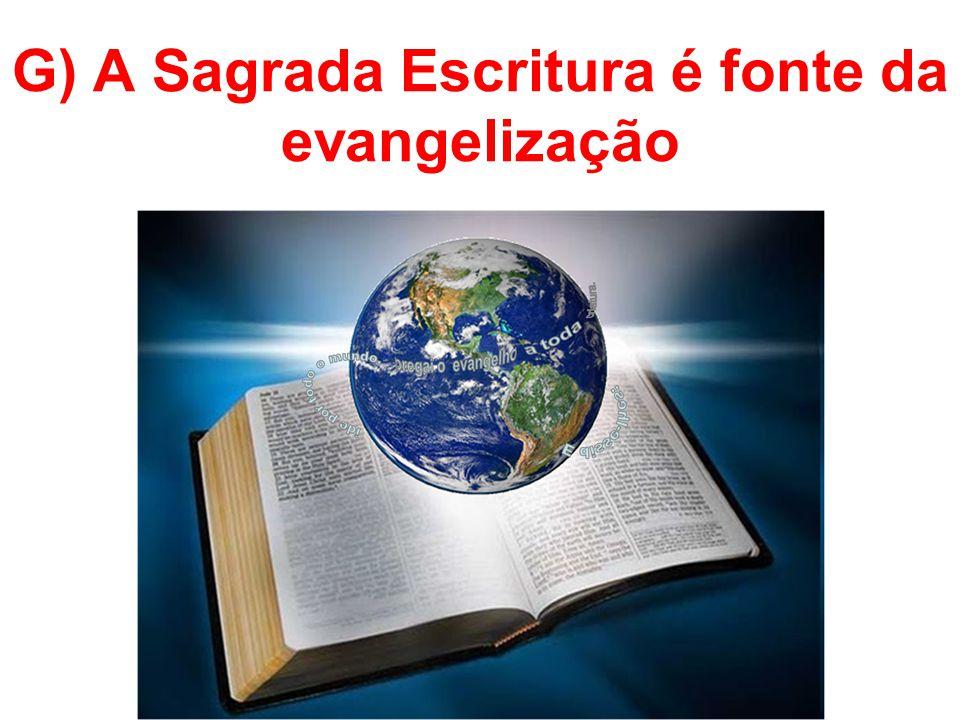 G) A Sagrada Escritura é fonte da evangelização