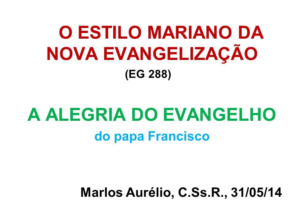O ESTILO MARIANO DA NOVA EVANGELIZAÇÃO