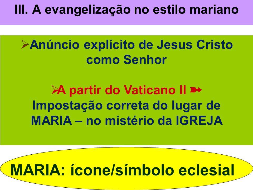 III. A evangelização no estilo mariano